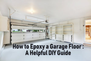 How to Epoxy a Garage Floor - a helpful DIY Guide