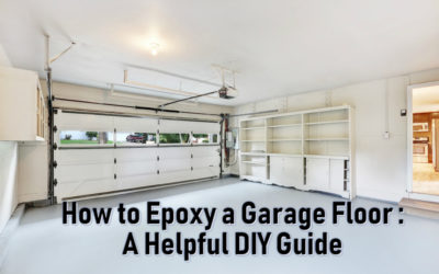 How to Epoxy a Garage Floor: A Helpful DIY Guide